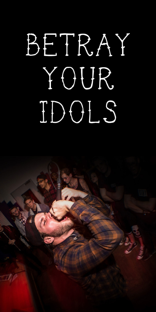 Betray Your Idols