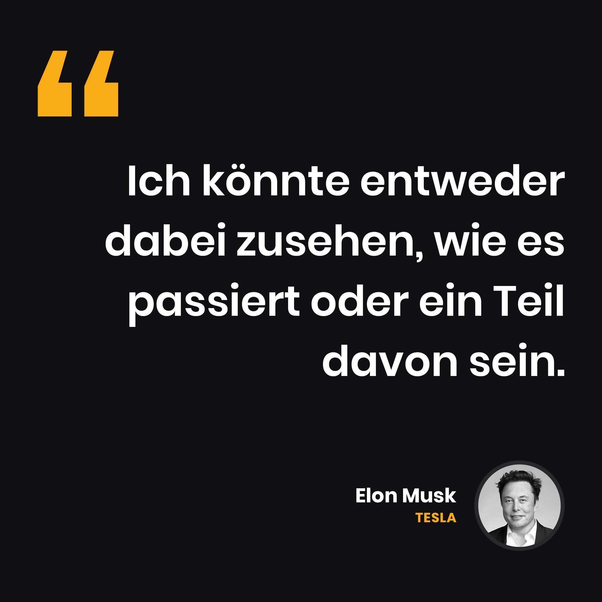 Sei ein Teil davon - Elon Musk