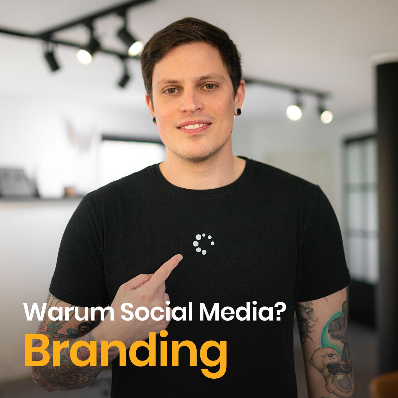 Warum Social Media? Branding