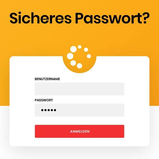Nutzt du ein sicheres Passwort?